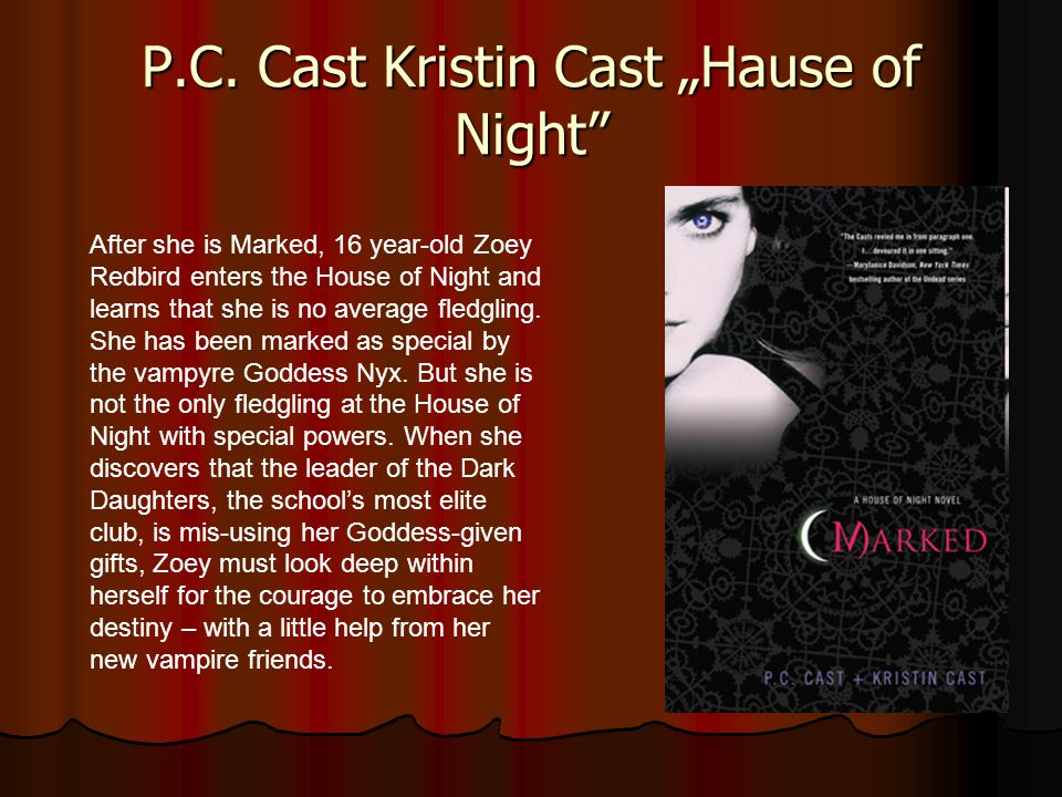"""P.C. Cast Kristin Cast """"Hause of Night"""" After she is Marked, 16 year-old Zoey Redbird enters the House of Night and learns that she is no average fled"""