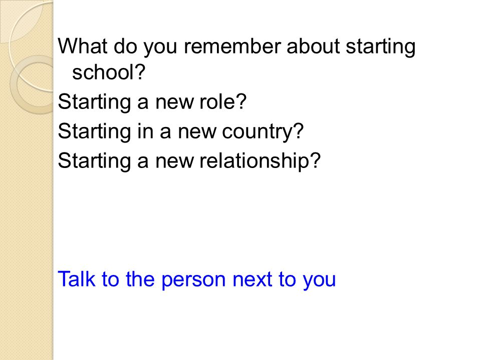 What do you remember about starting school. Starting a new role.