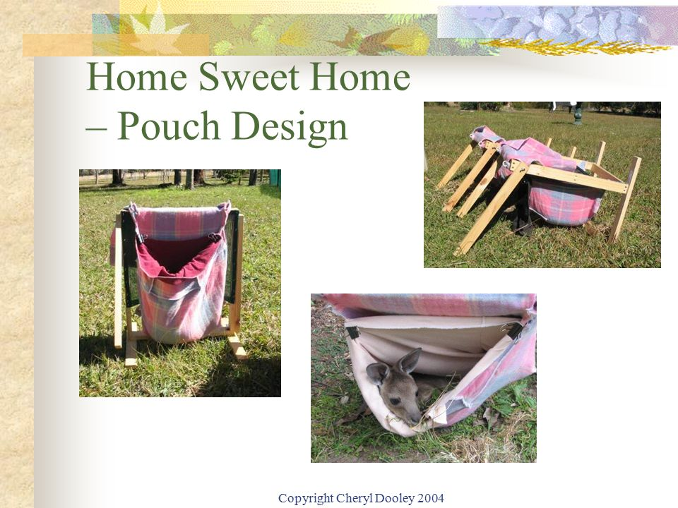Copyright Cheryl Dooley 2004 Home Sweet Home – Pouch Design