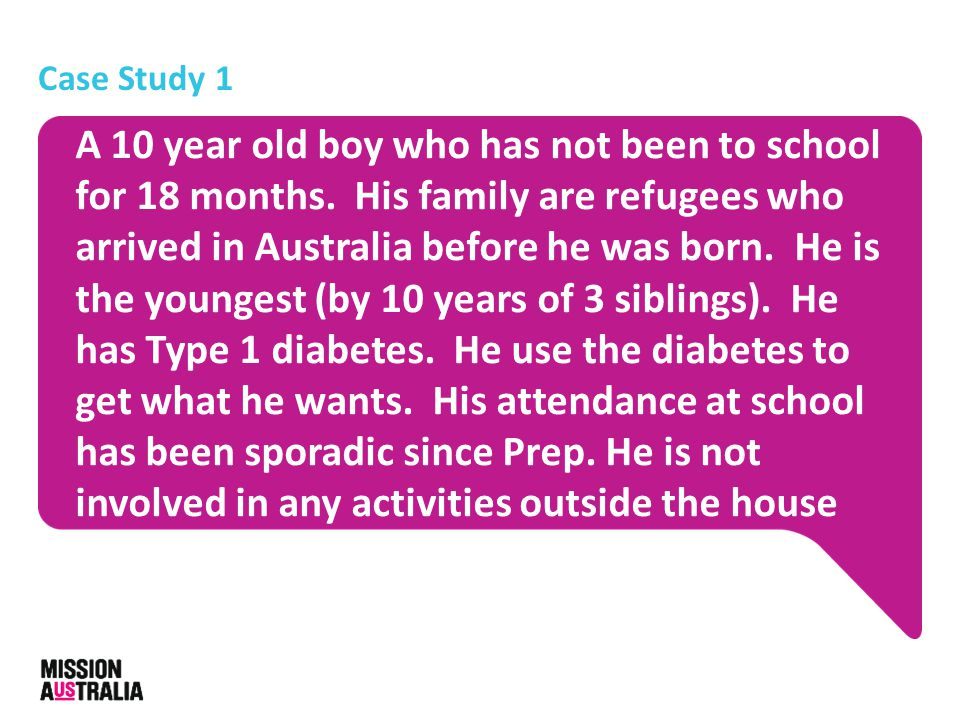 Case Study 1 A 10 year old boy who has not been to school for 18 months.