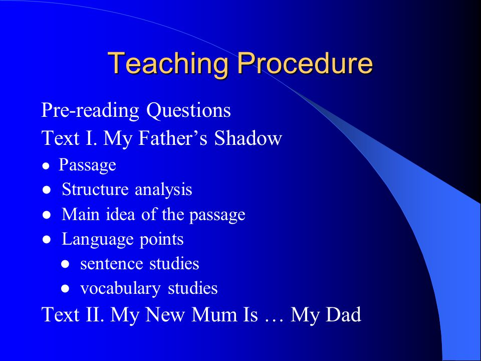 Learning Objectives By the end of this unit, you are supposed to understand the main idea, structure of the text and the author's writing style master the key language points and grammatical structures in the text consider that generation gap as a common phenomenon between parents and children