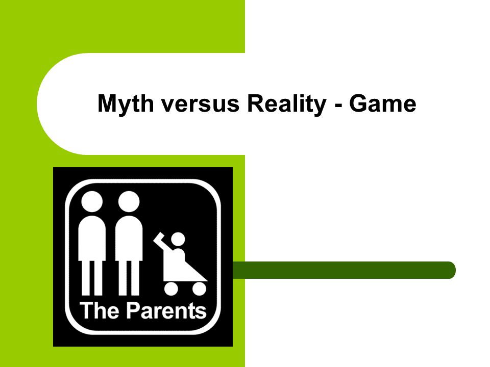 Myth versus Reality - Game
