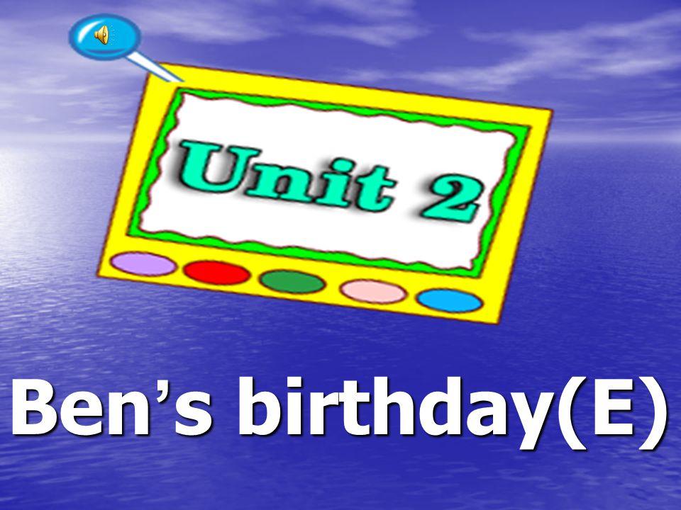 Ben ' s birthday(E)