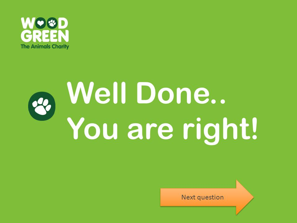 Well Done.. You are right! Next question