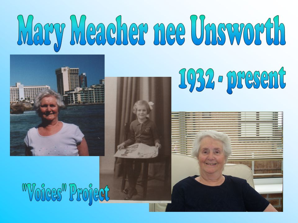 My Grandma was born on the 22 nd February 1932 to parents James Unsworth and Mary Unsworth.