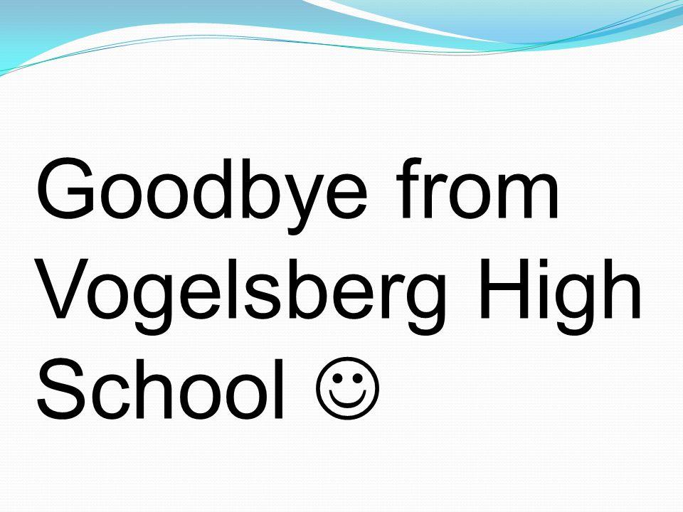 Goodbye from Vogelsberg High School