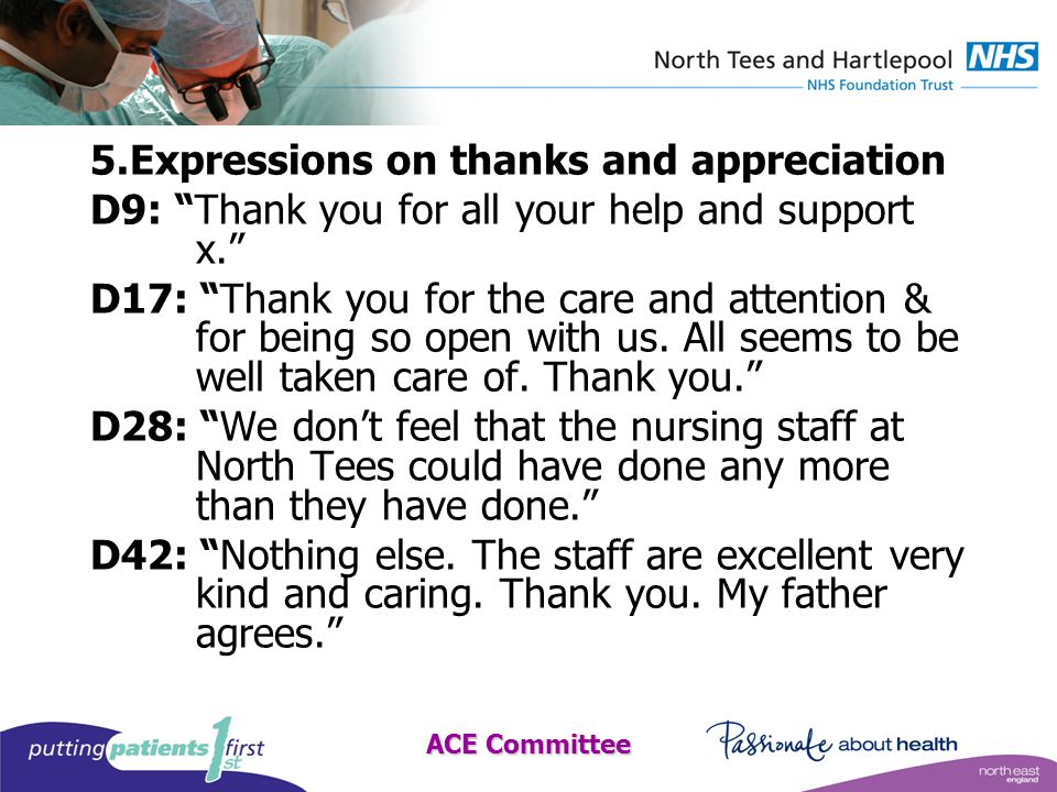 ACE Committee 5.Expressions on thanks and appreciation D9: Thank you for all your help and support x. D17: Thank you for the care and attention & for being so open with us.