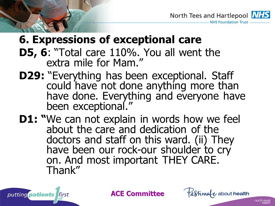 ACE Committee 6. Expressions of exceptional care D5, 6: Total care 110%.