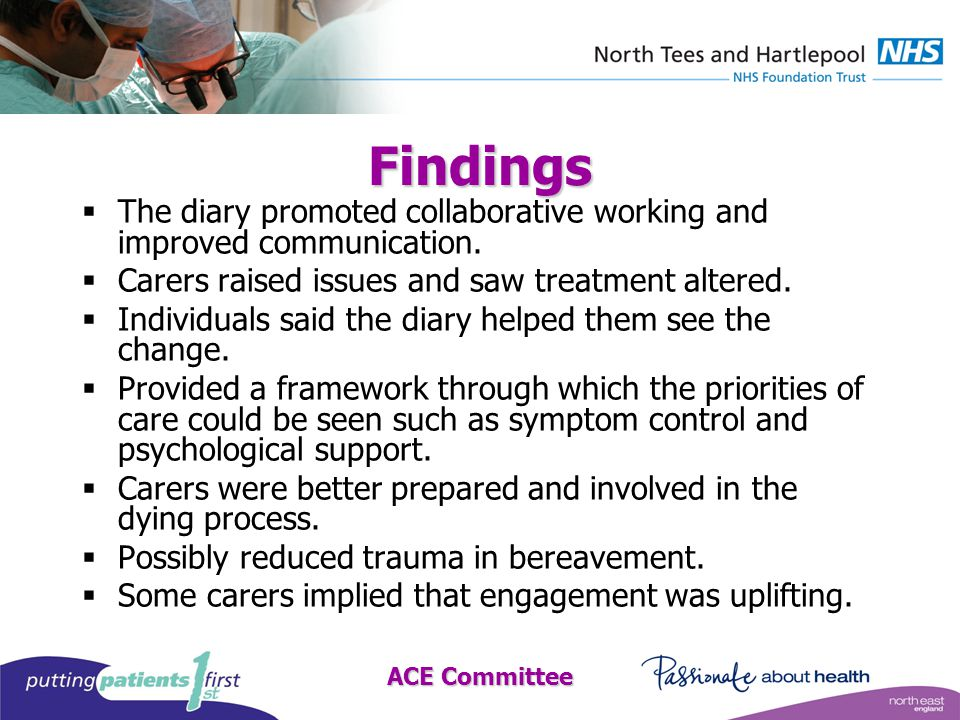 ACE Committee Findings  The diary promoted collaborative working and improved communication.