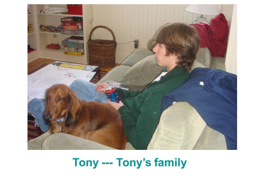 Tony --- Tony's family