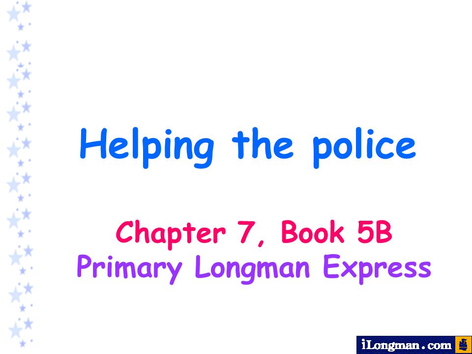 Helping the police Chapter 7, Book 5B Primary Longman Express