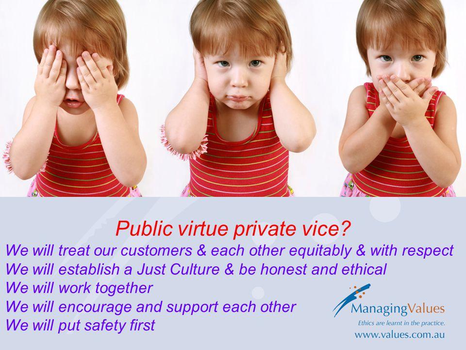 Public virtue private vice.