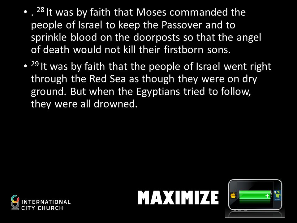28 It was by faith that Moses commanded the people of Israel to keep the Passover and to sprinkle blood on the doorposts so that the angel of death would not kill their firstborn sons.