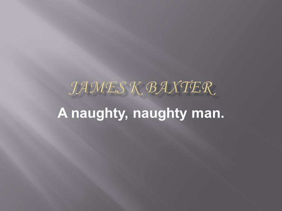 A naughty, naughty man.