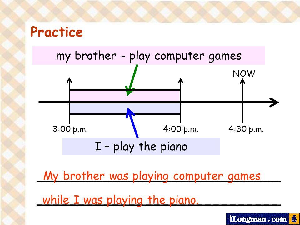 Practice NOW 3:00 p.m. 4:30 p.m. 4:00 p.m.