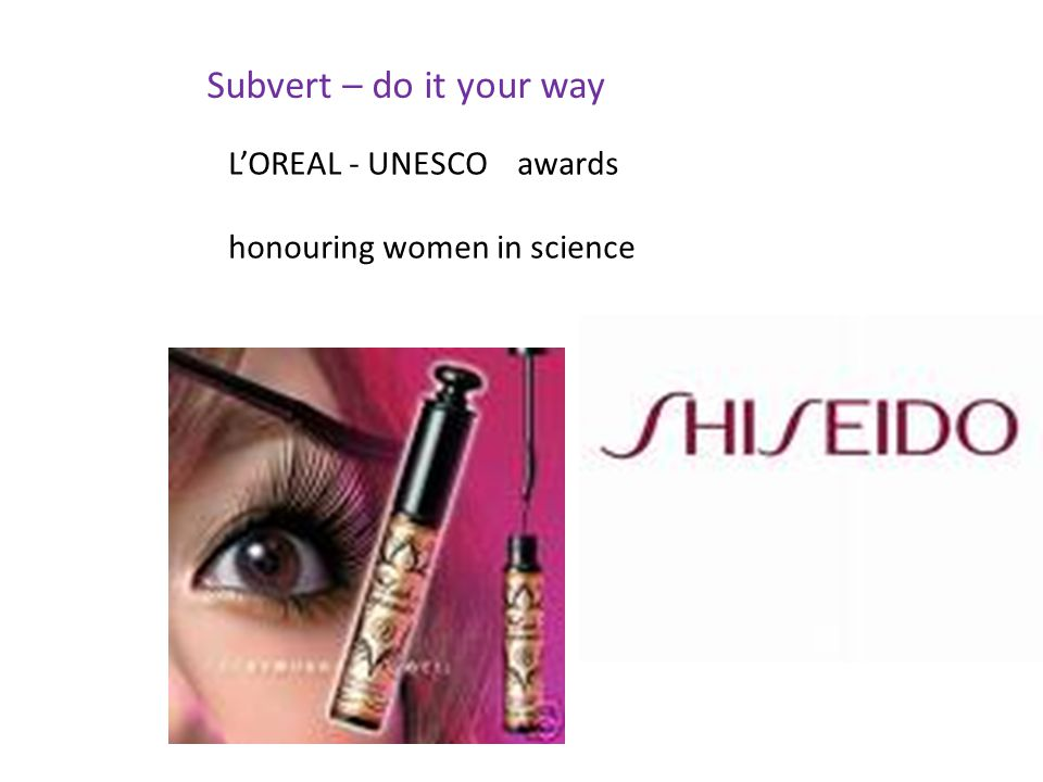L'OREAL - UNESCO awards honouring women in science Subvert – do it your way