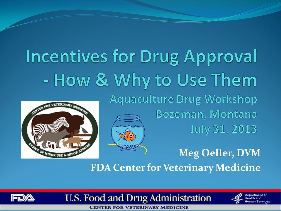 Meg Oeller, DVM FDA Center for Veterinary Medicine 1