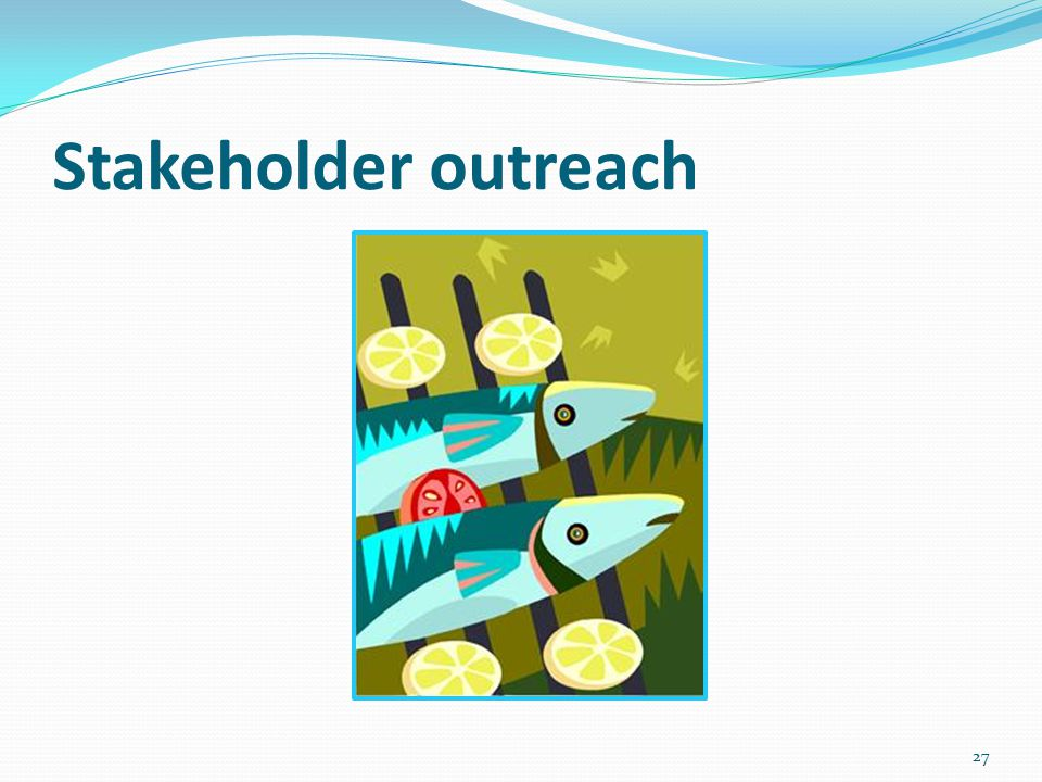 Stakeholder outreach 27