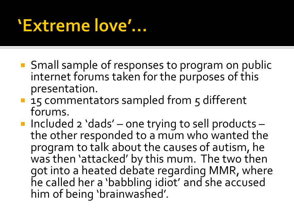  Small sample of responses to program on public internet forums taken for the purposes of this presentation.