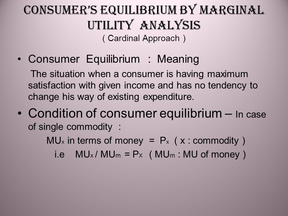 Conditions of ConsumerEquilibrium ( IC )  (i) Slope of IC = Slope of Budget Line i.e.