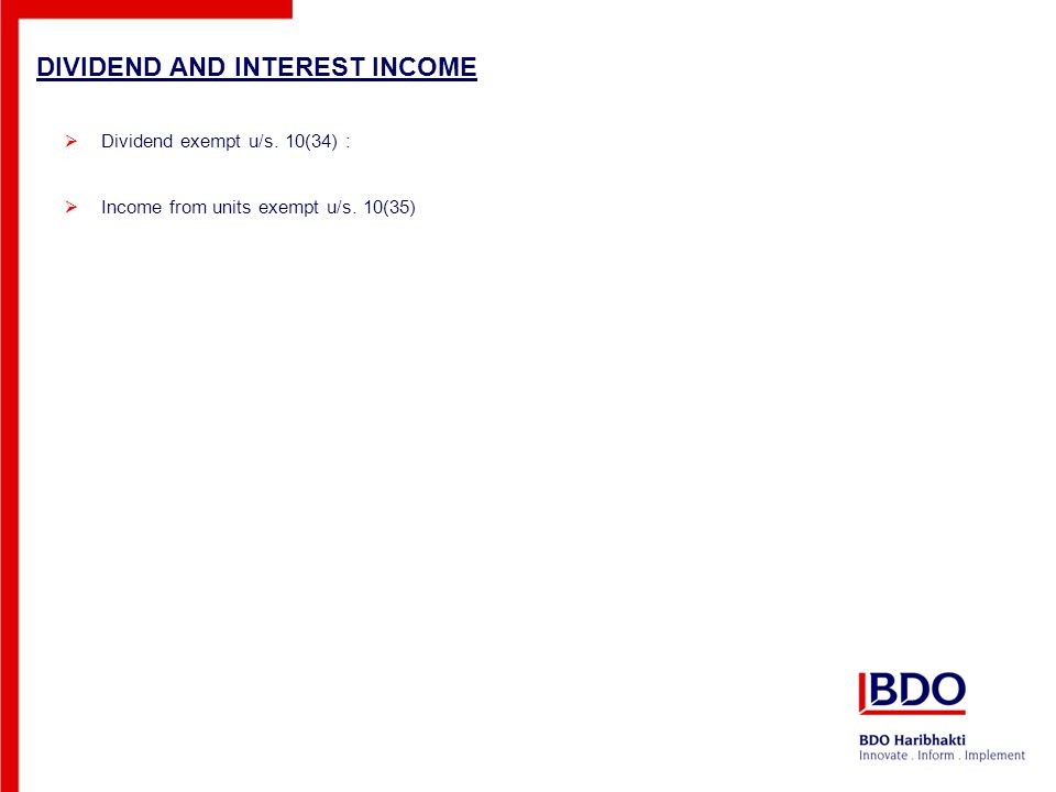 DIVIDEND AND INTEREST INCOME  Dividend exempt u/s. 10(34) :  Income from units exempt u/s. 10(35)