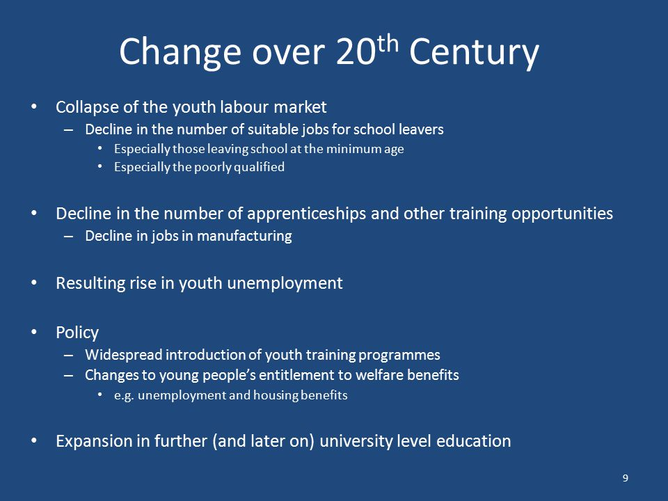 9 Collapse of the youth labour market – Decline in the number of suitable jobs for school leavers Especially those leaving school at the minimum age E