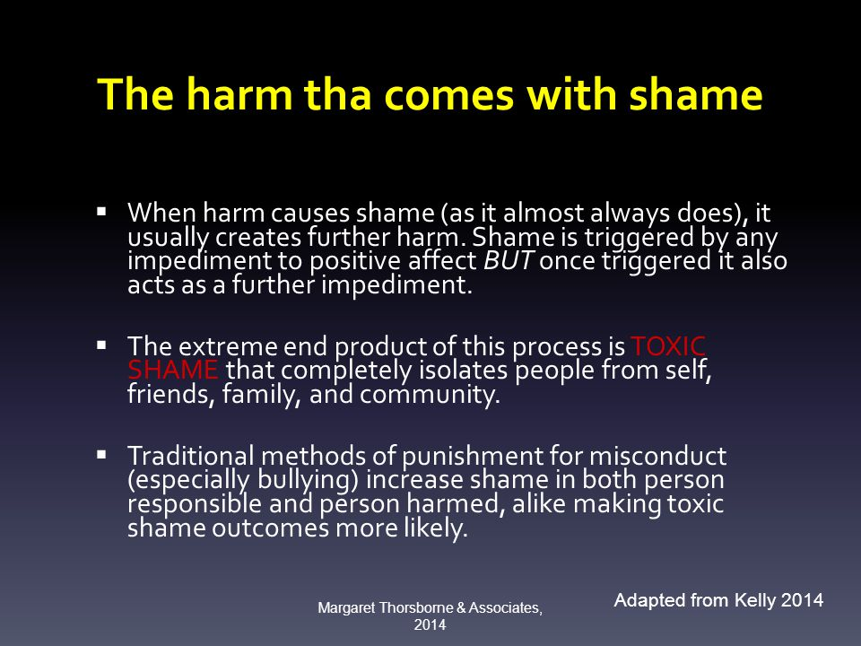  When harm causes shame (as it almost always does), it usually creates further harm.
