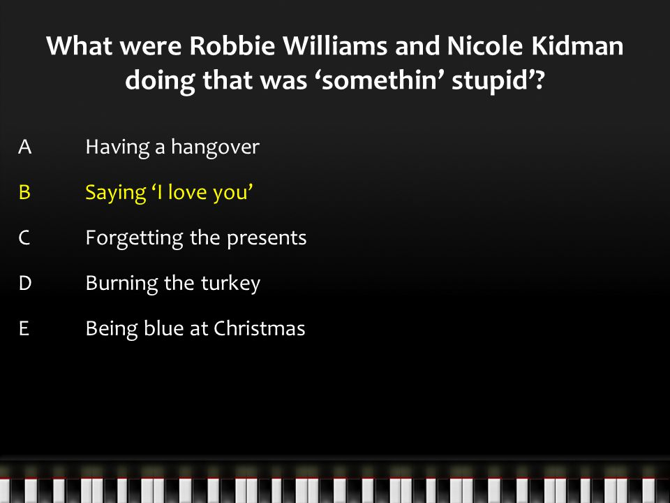 What were Robbie Williams and Nicole Kidman doing that was 'somethin' stupid'.