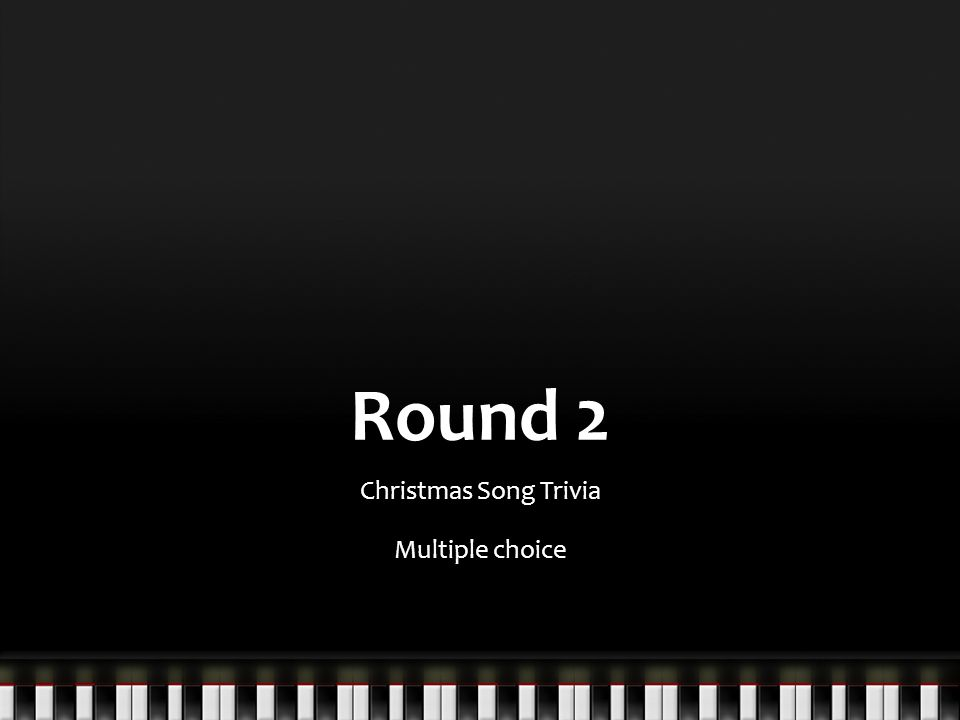 Round 2 Christmas Song Trivia Multiple choice