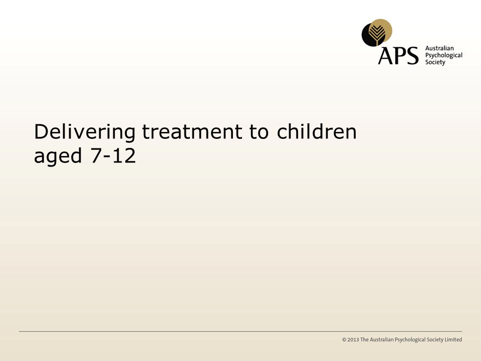 Delivering treatment to children aged 7-12