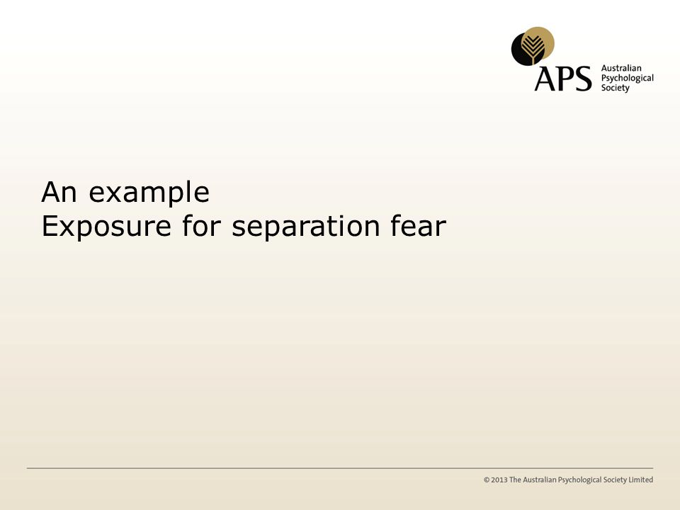 An example Exposure for separation fear