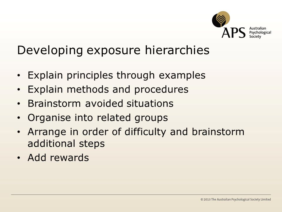 Developing exposure hierarchies Explain principles through examples Explain methods and procedures Brainstorm avoided situations Organise into related