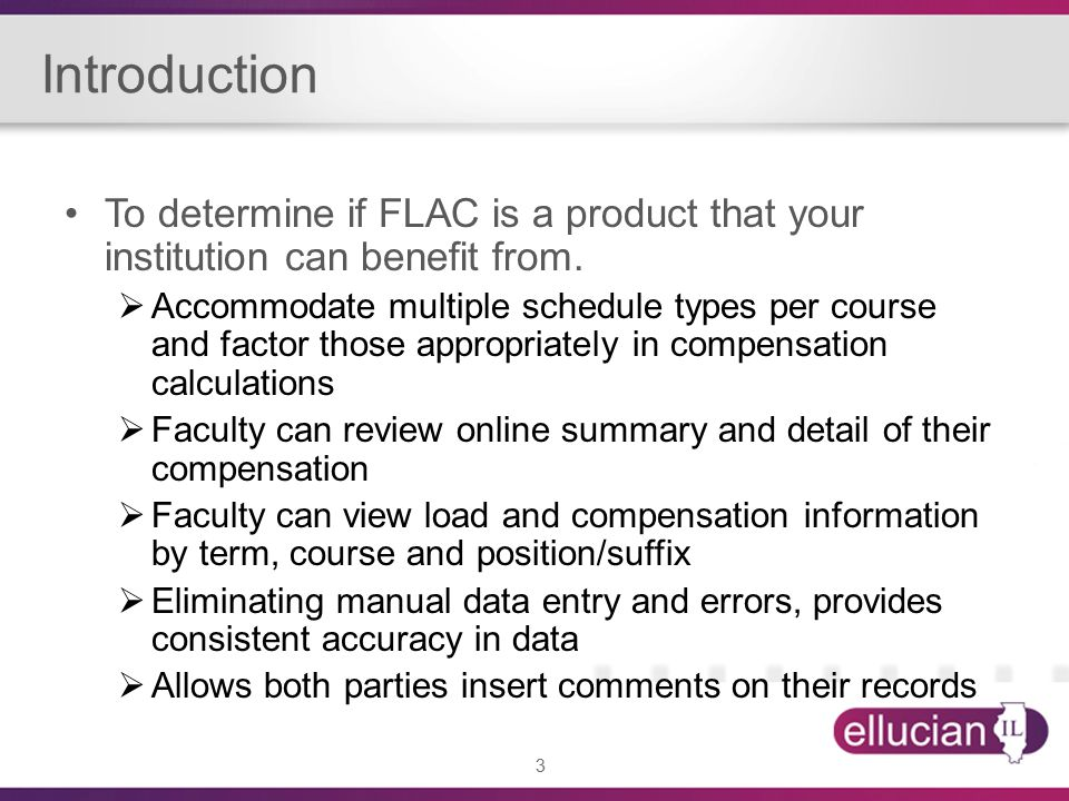 3 Introduction To determine if FLAC is a product that your institution can benefit from.