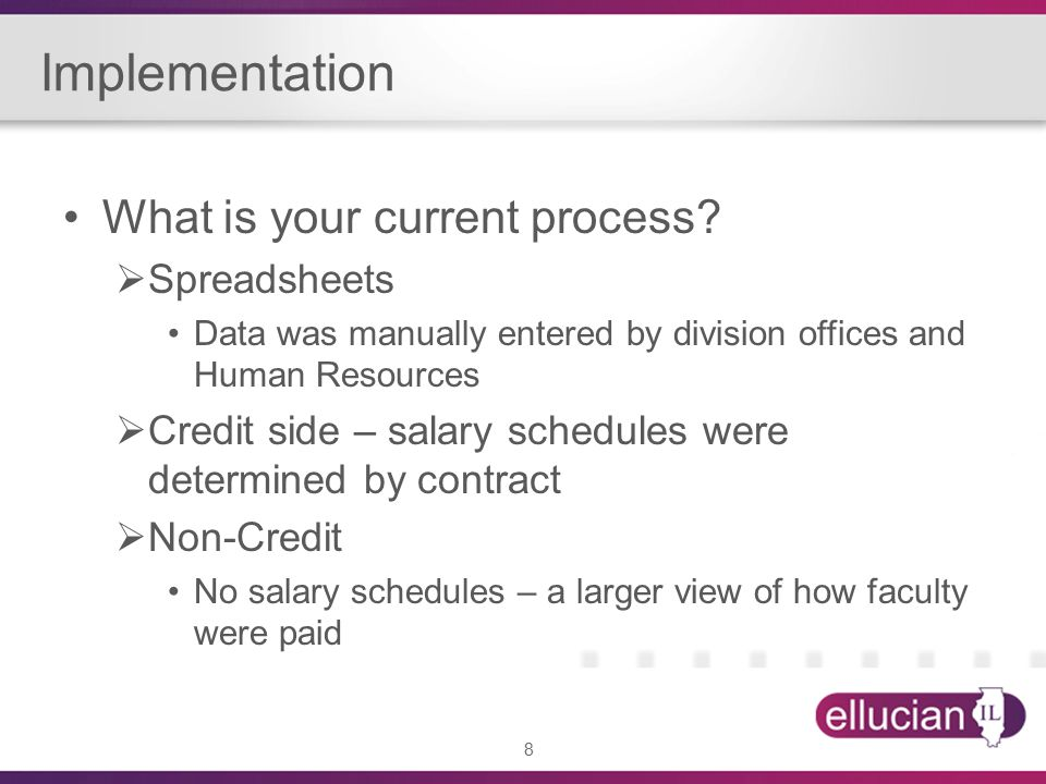 8 Implementation What is your current process.