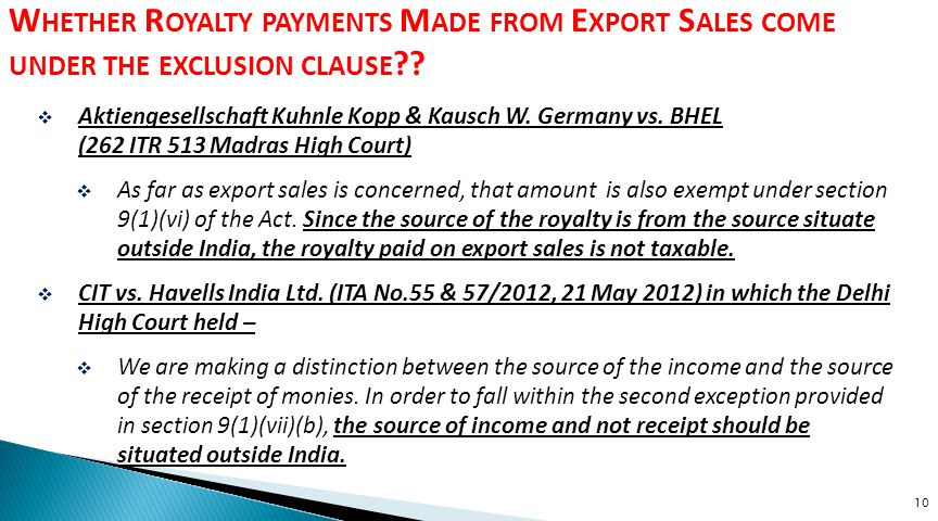 10 W HETHER R OYALTY PAYMENTS M ADE FROM E XPORT S ALES COME UNDER THE EXCLUSION CLAUSE ??  Aktiengesellschaft Kuhnle Kopp & Kausch W. Germany vs. BH