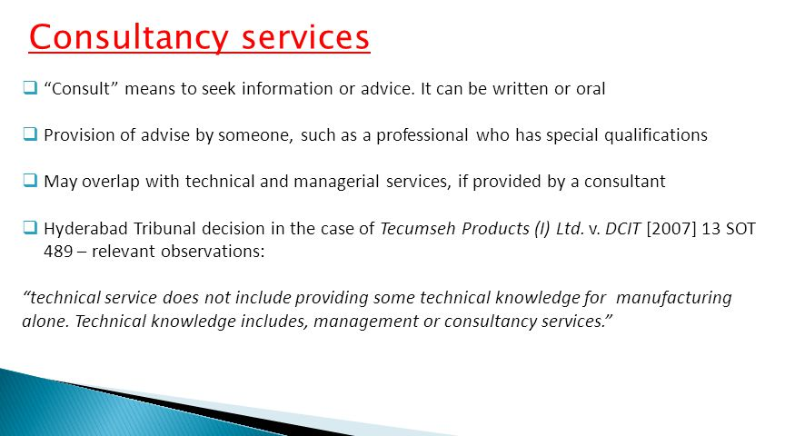 Consultancy services  Consult means to seek information or advice.