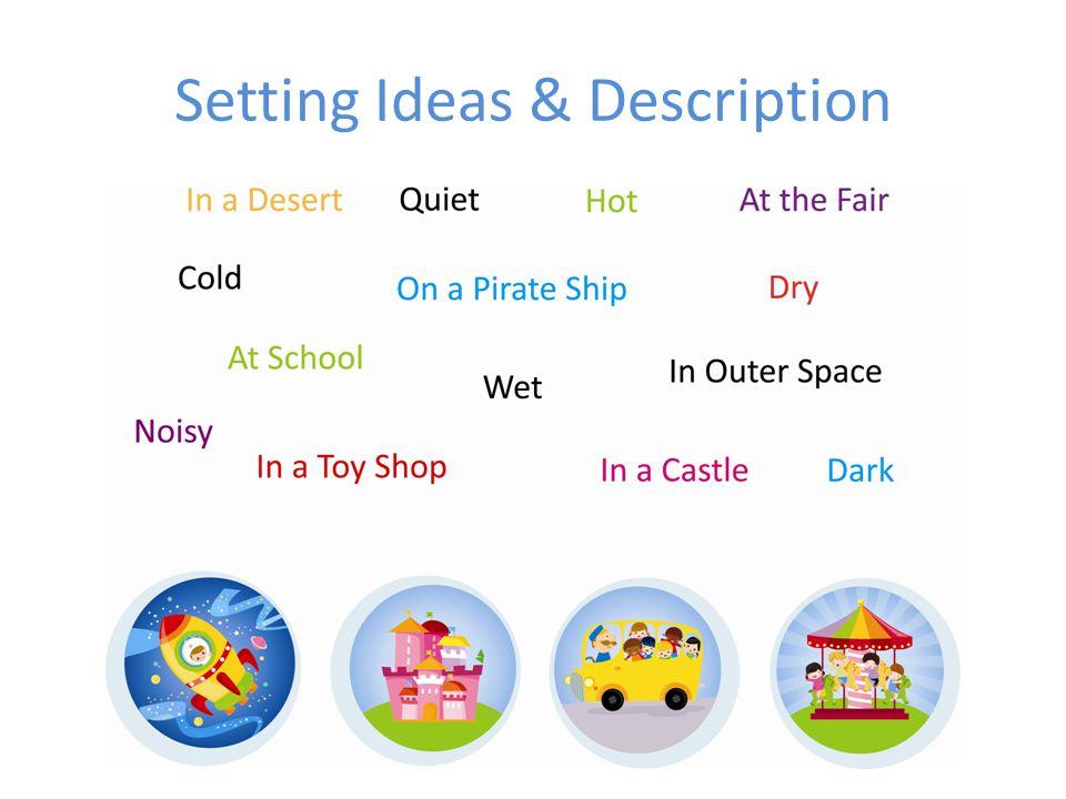 Setting Ideas & Description