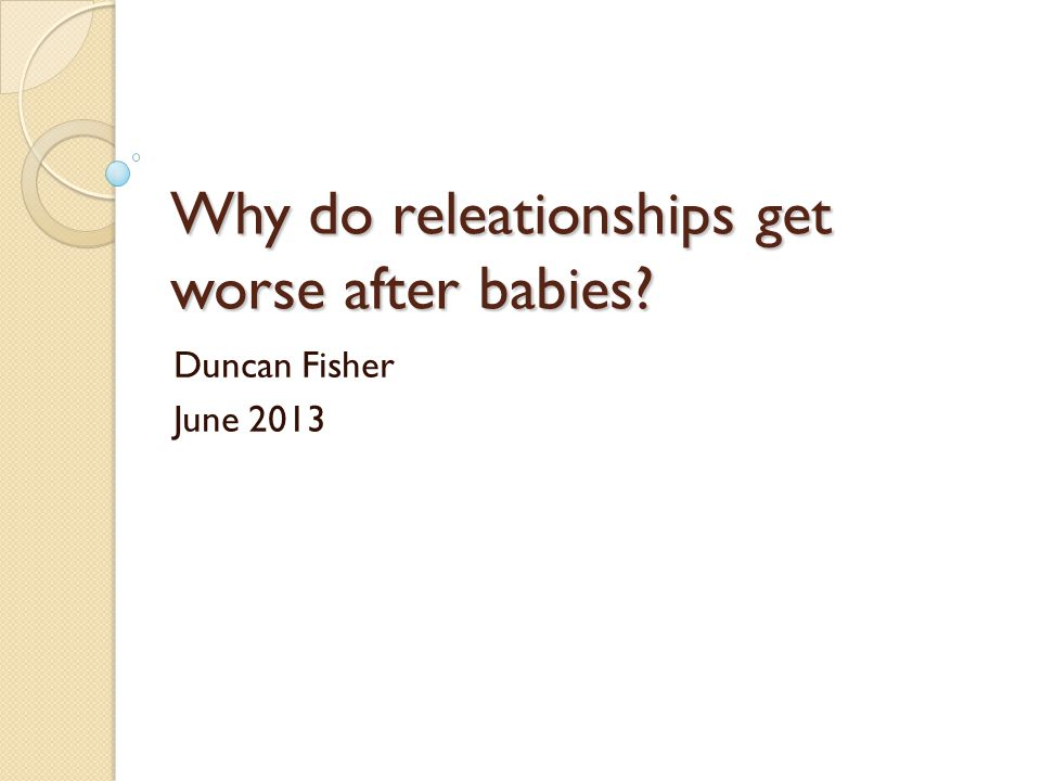 THE STATS Babies do not help many relationships.