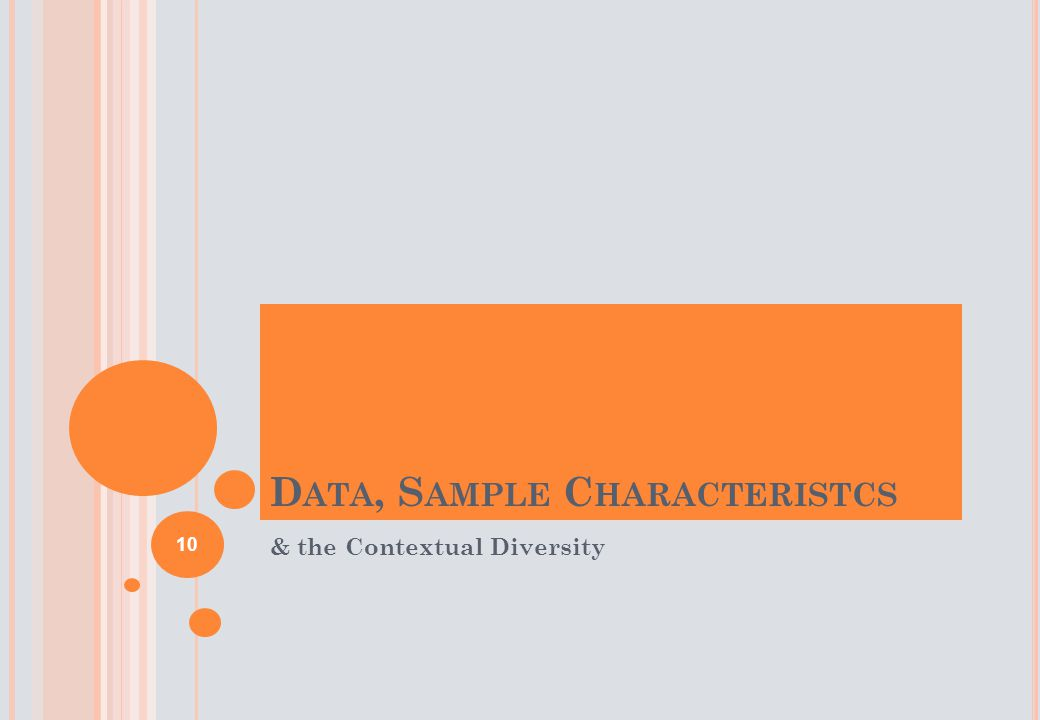 D ATA, S AMPLE C HARACTERISTCS & the Contextual Diversity 10