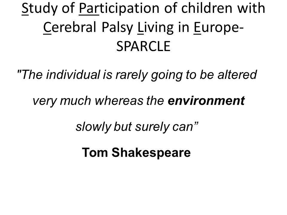 Study of Participation of children with Cerebral Palsy Living in Europe- SPARCLE