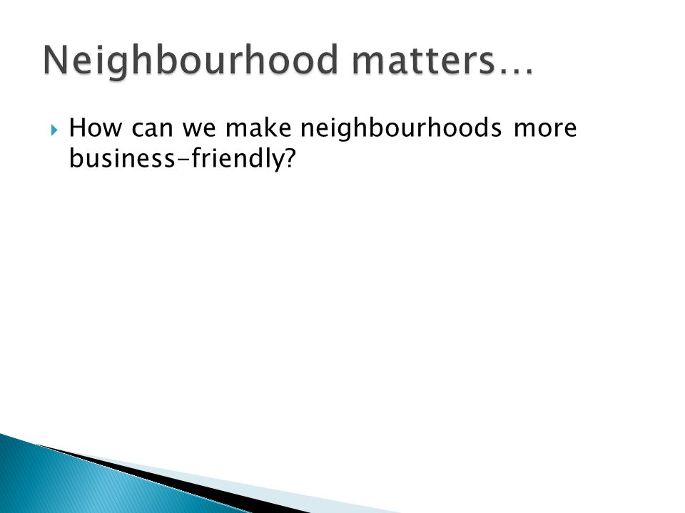  How can we make neighbourhoods more business-friendly