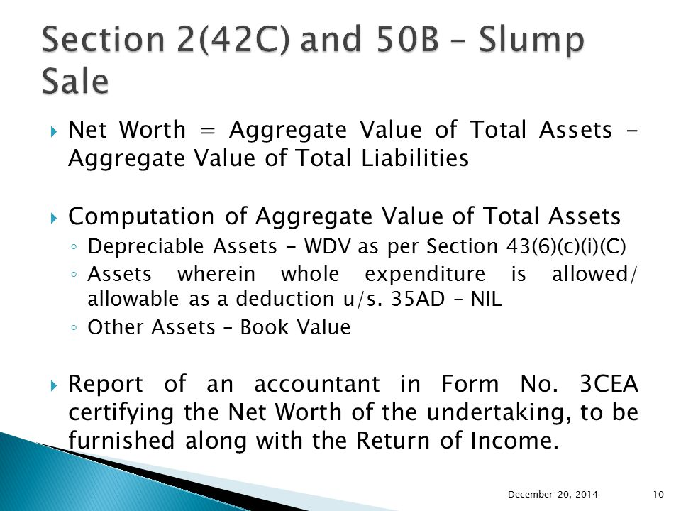  Net Worth = Aggregate Value of Total Assets - Aggregate Value of Total Liabilities  Computation of Aggregate Value of Total Assets ◦ Depreciable As