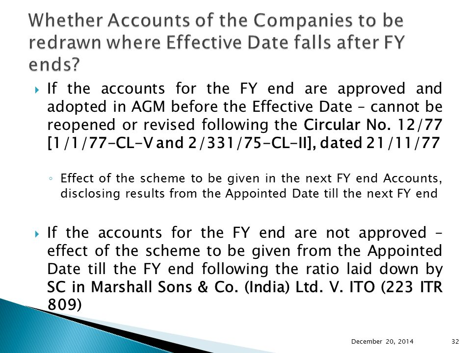  If the accounts for the FY end are approved and adopted in AGM before the Effective Date – cannot be reopened or revised following the Circular No.