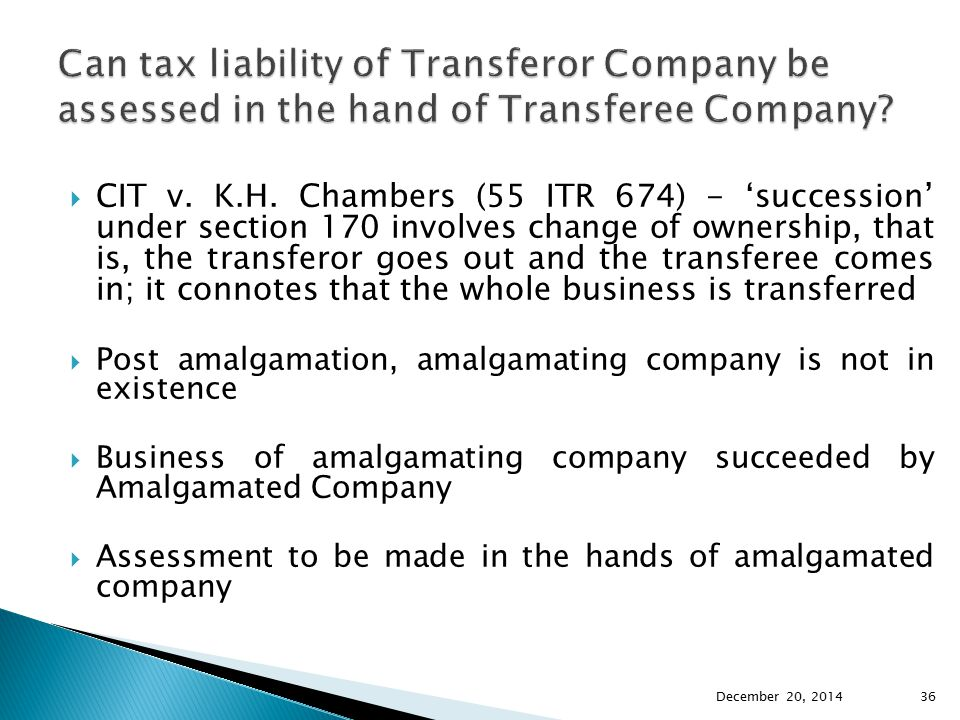  CIT v. K.H. Chambers (55 ITR 674) - 'succession' under section 170 involves change of ownership, that is, the transferor goes out and the transferee