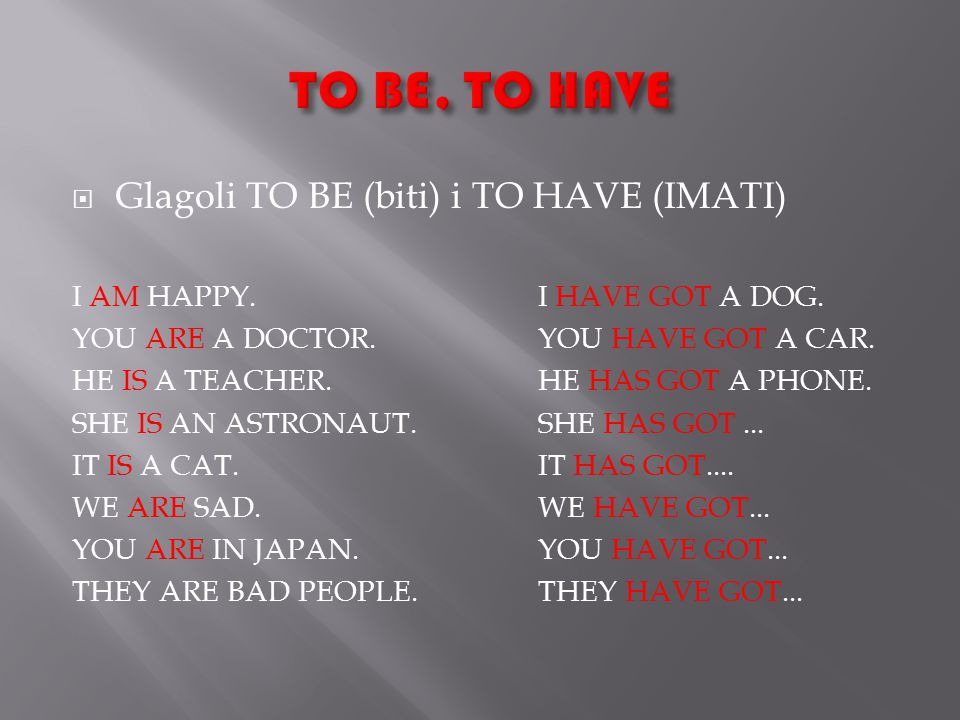  Glagoli TO BE (biti) i TO HAVE (IMATI) I AM HAPPY.