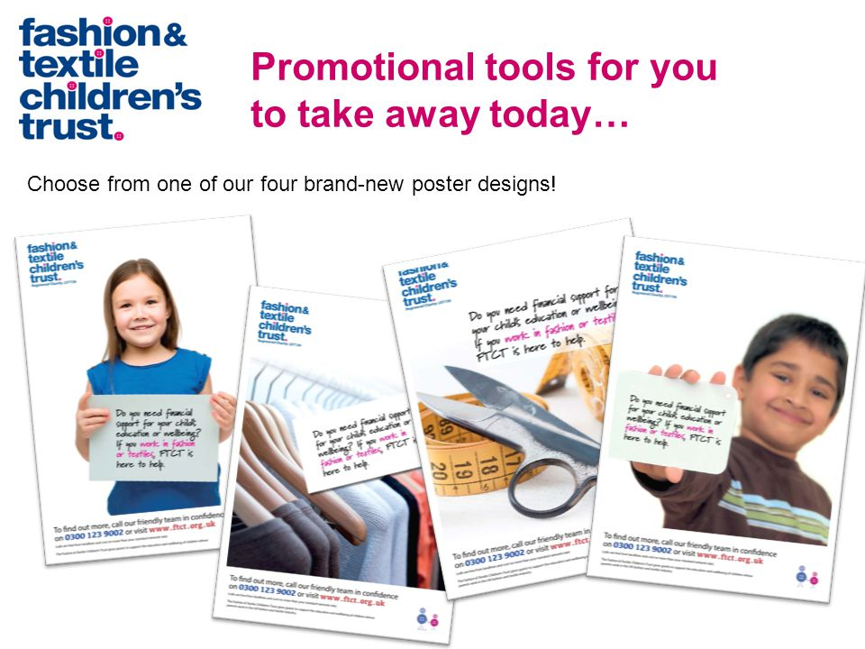Promotional tools for you to take away today… Choose from one of our four brand-new poster designs!