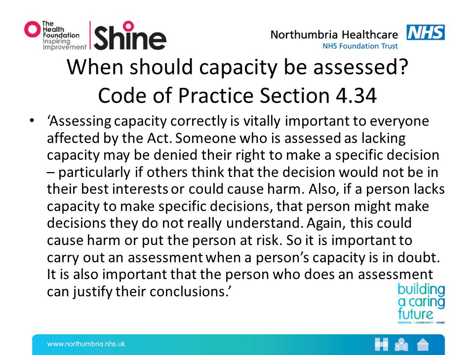 When should capacity be assessed.