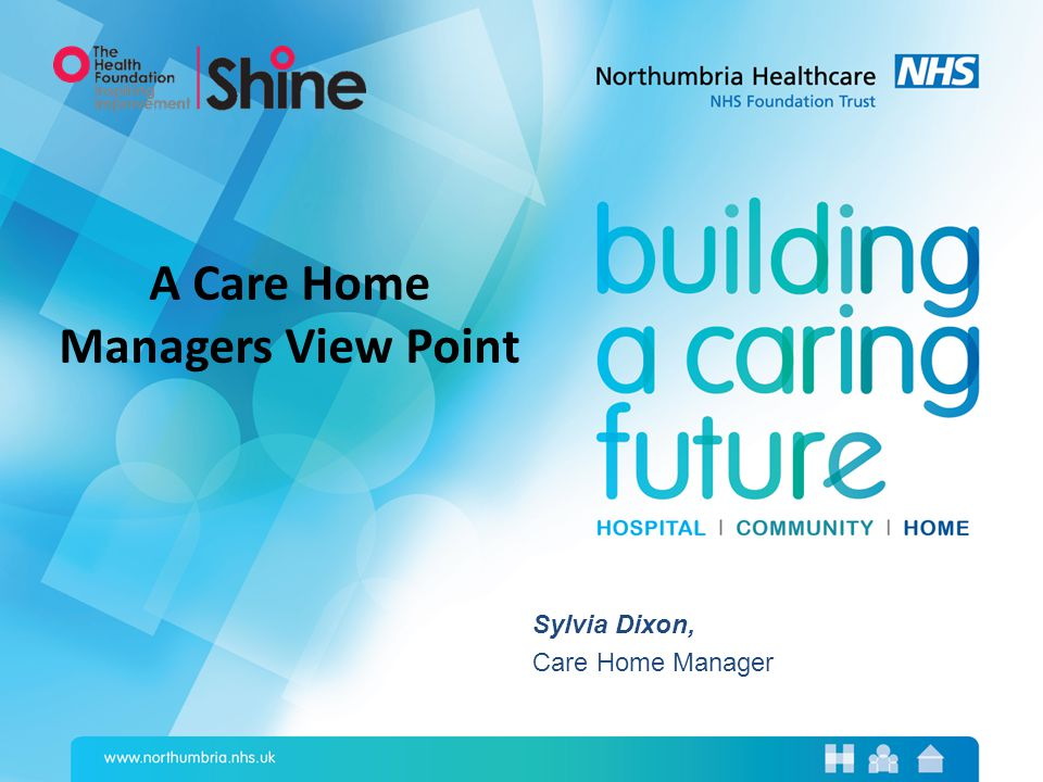 Sylvia Dixon, Care Home Manager A Care Home Managers View Point