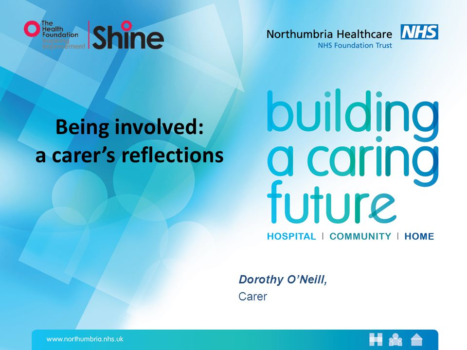 Dorothy O'Neill, Carer Being involved: a carer's reflections