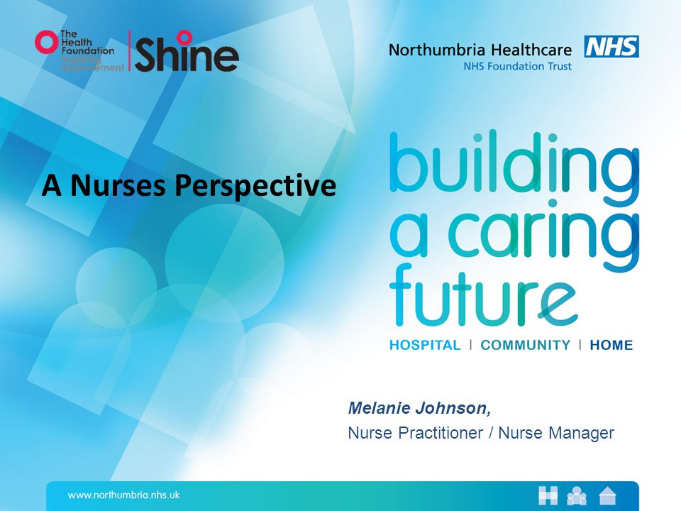 Melanie Johnson, Nurse Practitioner / Nurse Manager A Nurses Perspective